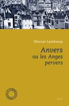 Anvers ou les anges pervers | Lambersy, Werner