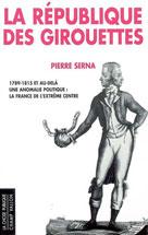 La République des girouettes (1789-1815 ... et au-delà)  | Brioist, Pascal