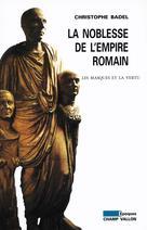 La Noblesse de l'Empire romain | Badel, Christophe