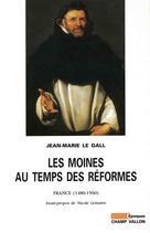 Les Moines au temps des réformes   Le Gall, Jean-Marie