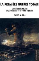 La première guerre totale | Bell, David
