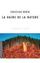 La haine de la nature | Godin, Christian