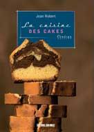 La cuisine des Cakes | Robert, Jean