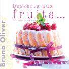 Desserts aux fruits ... et autres fantaisies | Olivier, Bruno