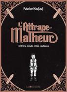 L'attrape-malheur (trilogie) | Hadjadj, Fabrice