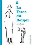 La Force du berger | Begag, Azouz