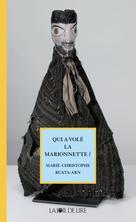 Qui a volé la marionnette ? | Ruata-Arn, Marie-Christophe