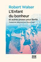 L'Enfant du bonheur | Walser, Robert