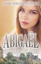 Abigaël, Messagère des Anges T. 5   Dupuy, Marie-Bernadette
