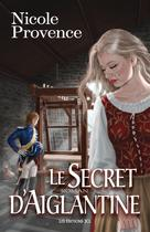 Secret d'Aiglantine (Le) | Provence, Nicole