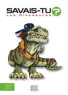 Savais-tu? - En couleurs 1 - Les Dinosaures | M. Bergeron, Alain