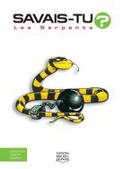 Savais-tu? - En couleurs 3 - Les Serpents | Quintin, Michel