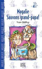 Magalie 5 - Sauvons grand-papa! | Demuy, Yvan