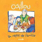 Caillou, Un repas de famille | Johanson, Sarah Margaret