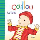Caillou Le loup | Sanschagrin, Joceline