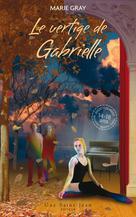 Le vertige de Gabrielle   Gray, Marie