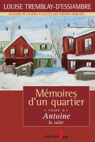 Mémoires d'un quartier, tome 9: Antoine, la suite | Tremblay-D'essiambre, Louise