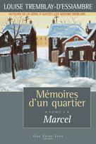 Mémoires d'un quartier, tome 7: Marcel | Tremblay-D'essiambre, Louise