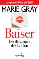 Baiser, tome 1 | Gray, Marie