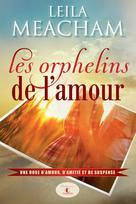 Les orphelins de l'amour   Meacham, Leila