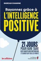 Rayonnez grâce à l'intelligence positive | Chamine, Shirzad