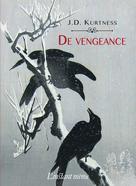 De vengeance | Kurtness, J. D.