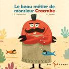 Le beau métier de monsieur Cracrabe | Pernaudet, Christophe