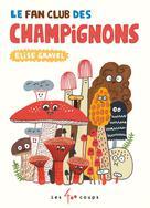 Le fan club des champignons | Gravel, Élise