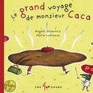 Grand voyage de monsieur Caca (Le) |