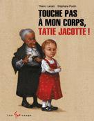 Touche pas à mon corps Tatie Jacotte ! | Lenain, Thierry