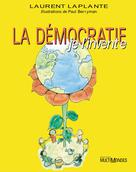La démocratie, je l'invente! | Laplante, Laurent