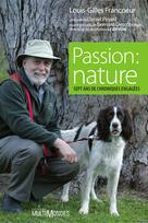 Passion : nature   Francoeur, Louis-Gilles