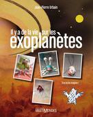 Il y a de la vie sur les exoplanètes | Urbain, Jean-Pierre