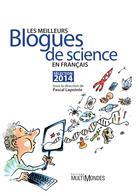 Les meilleurs blogues de science en français ? Sélection 2014 | Lapointe, Pascal