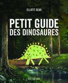 Petit guide des dinosaures | Seah, Elliott