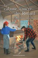 La cabane à sucre des Rivard T.2 | Hade, Mario