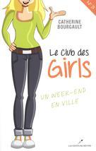 Club des girls 03 : Un week-end en ville   Catherine Bourgault,