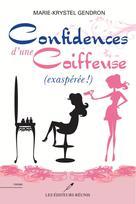 Confidences d'une coiffeuse (exaspérée !) | Marie-Krystel Gendron
