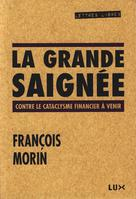 La grande saignée   Morin, François