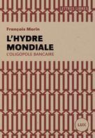 L'hydre mondiale   Morin, François