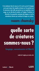 Quelle sorte de créatures sommes-nous? | Chomsky, Noam