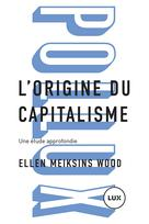 L'origine du capitalisme | Meiksins Wood, Ellen