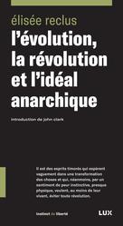 L'évolution, la révolution et l'idéal anarchique | Reclus, Élisée