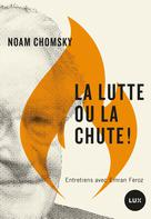 La lutte ou la chute! | Chomsky, Noam