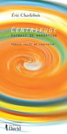 Centrifuge | Charlebois, Éric