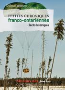 Petites chroniques franco-ontariennes | Collectif D'élèves,
