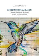 Le chant des oyseaulx | Ouellette, Antoine