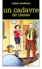 Un cadavre de classe | Soulières, Robert