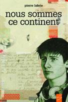 Nous sommes ce continent | Labrie, Pierre