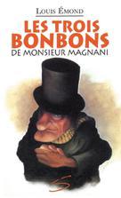 Les trois bonbons de monsieur Magnani | Émond, Louis